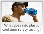 What goes into plastic container safety testing?